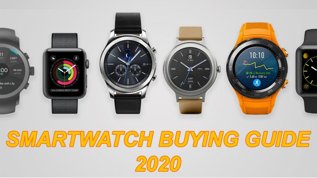 Smartwatch Buying Guide 2020: How to Pick up the Best to Suit Your Needs