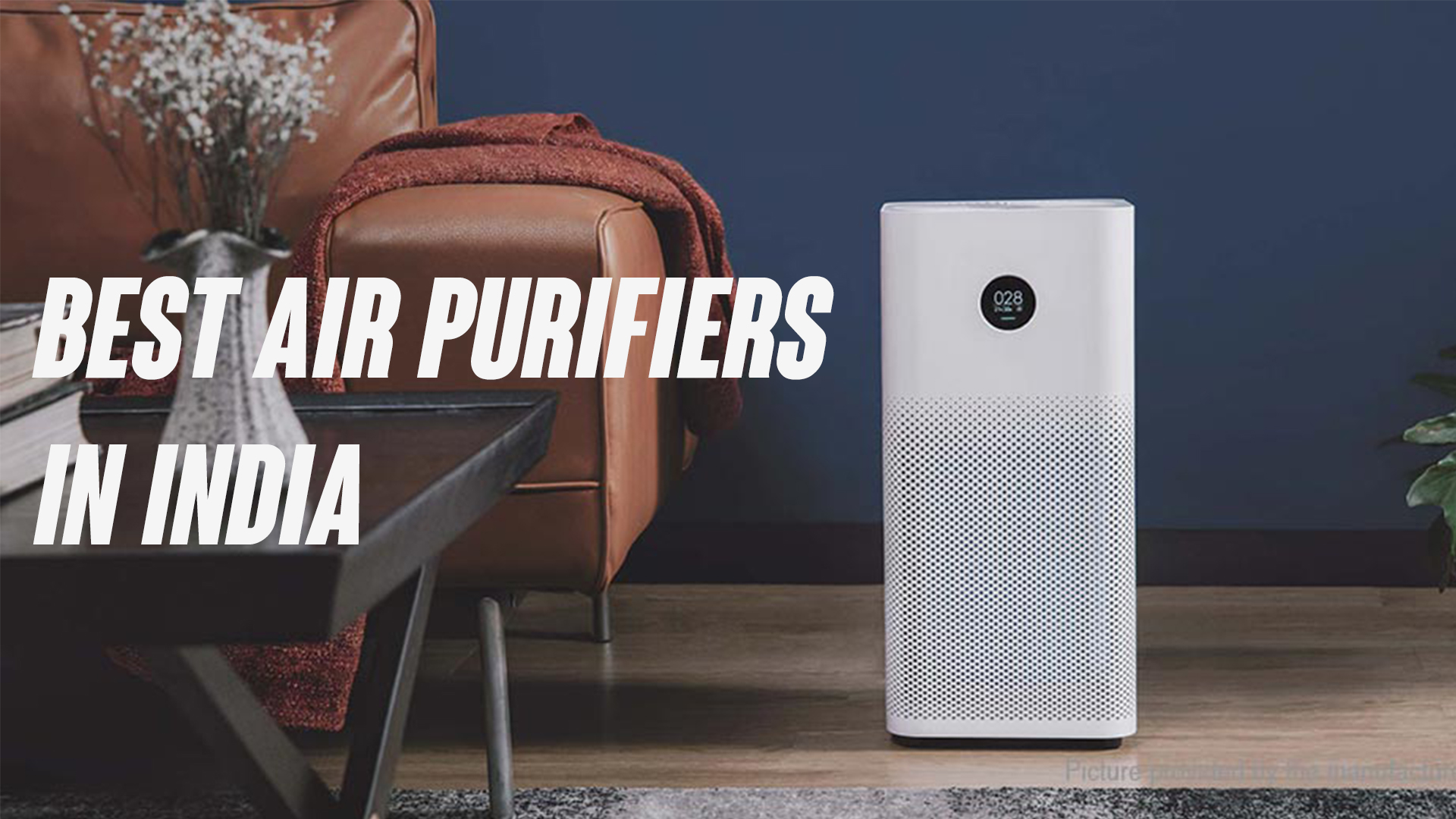 Best Air Purifiers to Buy in India This Year to Save Yourself from Pollution