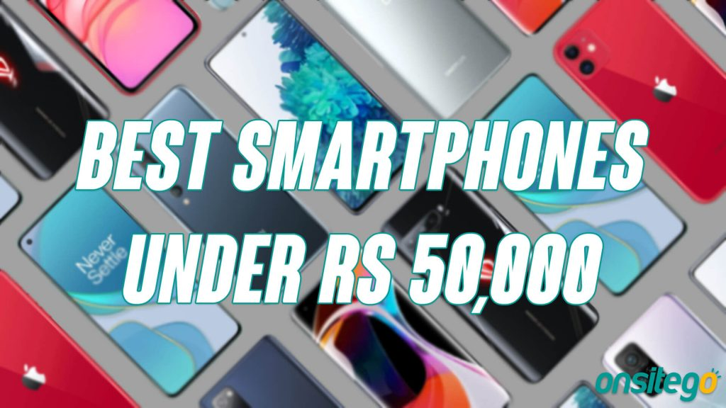 Best Smartphones Under ₹50,000 in India [2020]