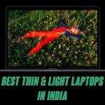 Best Thin and Light Laptops in India (2020): Laptops for Every Budget
