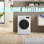 Essential Washing Machine Maintenance Tips: How to Extend Washing Machine's Life