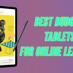 Best Pocket-Friendly Tablets for Online Learning [2020]