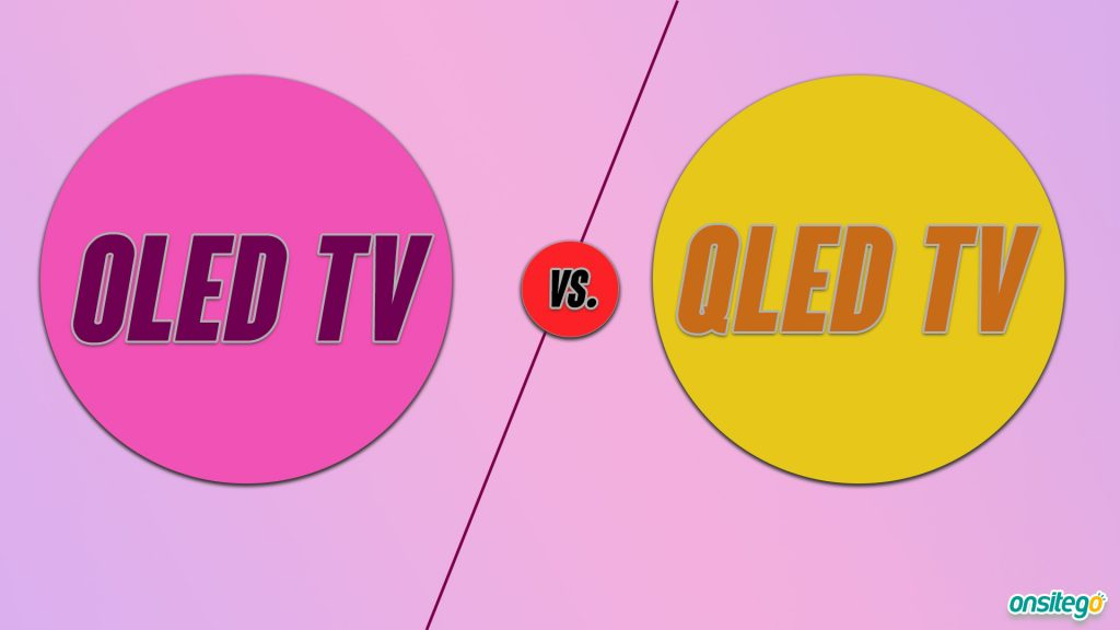 OLED vs QLED TVs: Which Technology Is Better & How To Choose