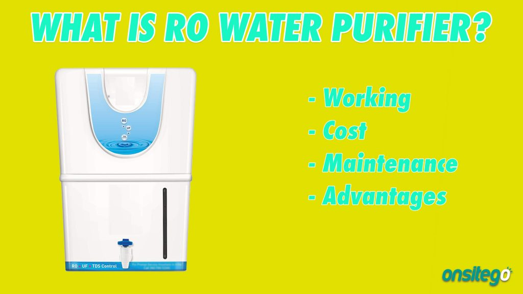 What is an RO Water Purifier? Cost, Maintenance, Advantages, Disadvantages