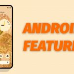 Complete Android 12 Features List: Everything You Need To Know