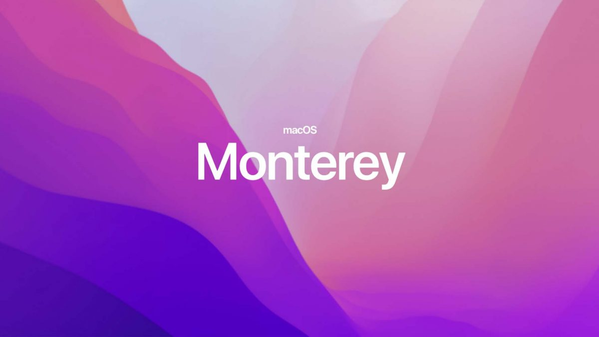 Top macOS Monterey Features You Need To Know About
